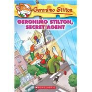 Geronimo Stilton #34: Geronimo Stilton, Secret Agent by Stilton, Geronimo, 9780545021340