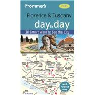 Frommer's Florence and Tuscany day by day by Brewer, Stephen; Strachan, Donald, 9781628871340