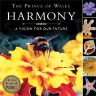 Harmony : A Vision for Our Future by Prince Charles, 9780061731341