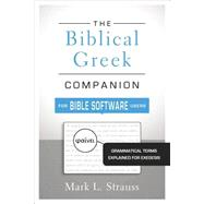 The Biblical Greek Companion for Bible Software Users by Strauss, Mark L., 9780310521341