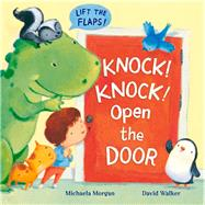 Knock! Knock! Open the Door by Morgan, Michaela; Walker, David, 9781447211341