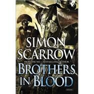Brothers in Blood: A Roman Legion Novel by Scarrow, Simon, 9781468311341