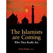 The Islamists Are Coming by Wright, Robin; Harman, Jane, 9781601271341