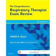 The Comprehensive Respiratory Therapist Exam Review by Sills, James R., 9780323241342
