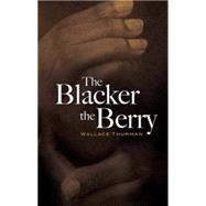 The Blacker the Berry by Thurman, Wallace, 9780486461342