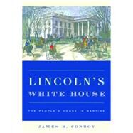 Lincoln's White House by Conroy, James B., 9781442251342