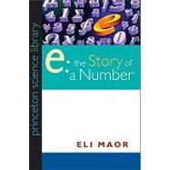 E: The Story of a Number by Maor, Eli, 9780691141343