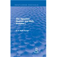 The Egyptian Heaven and Hell: Volume I (Routledge Revivals) by E A WALLIS BUDGE/NFA; SUB-RIGH, 9781138791343