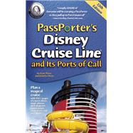 PassPorter's Disney Cruise Line and Its Ports of Call by Marx, Dave; Marx, Jennifer, 9781587711343