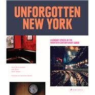 Unforgotten New York: Legendary Spaces of the Twentieth-century Avant-garde by Brun-lambert, David; Short, John; Tanguy, David; Mekas, Jonas; Giorno, John, 9783791381343