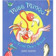 Miss Mingo and the First Day of School by Harper, Jamie, 9780763641344