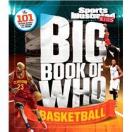 Sports Illustrated Kids Big Book of Who Basketball by The Editors of Sports Illustrated Kids, 9781618931344