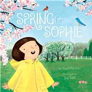 Spring for Sophie by Werber, Yael; Hill, Jen, 9781481451345
