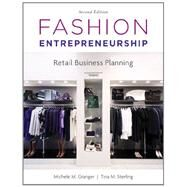 Fashion Entrepreneurship: Retail Business Planning, 2nd Edition by Michele M. Granger, Tina Sterling, 9781609011345