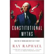 Constitutional Myths by Raphael, Ray, 9781620971345