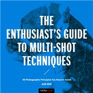 The Enthusiast's Guide to Multi-shot Techniques by Hess, Alan, 9781681981345