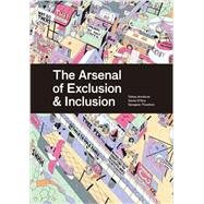 The Arsenal of Exclusion & Inclusion by Interboro; Armborst, Tobias; D'oca, Daniel; Theodore, Georgeen, 9781940291345