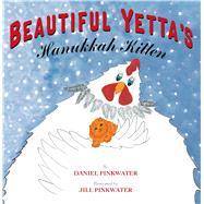 Beautiful Yetta's Hanukkah Kitten by Pinkwater, Daniel; Pinkwater, Jill, 9780312621346