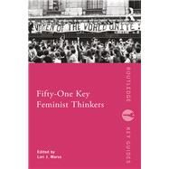 Fifty-One Key Feminist Thinkers by Marso; Lori J., 9780415681346