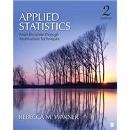 Applied Statistics : From Bivariate Through Multivariate Techniques by Rebecca M. Warner, 9781412991346
