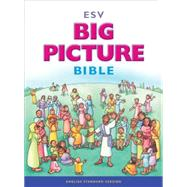 Big Picture Bible: English Standard Version by , 9781433541346