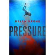 Pressure by Keene, Brian, 9781250071347