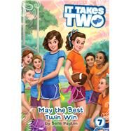 May the Best Twin Win by Payton, Belle, 9781481431347