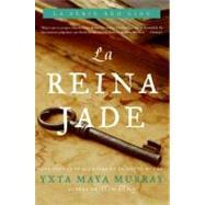 La Reina Jade/ The Queen Jade by Maya Murray, Yxta, 9780060841348