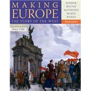 Making Europe The Story of the West, Volume II: Since 1550 by Kidner, Frank L.; Bucur, Maria; Mathisen, Ralph; McKee, Sally; Weeks, Theodore R., 9781111841348