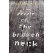 The People of the Broken Neck by Zobal, Silas Dent, 9781609531348
