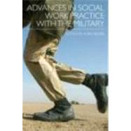 Advances in Social Work Practice with the Military by Beder; Joan, 9780415891349