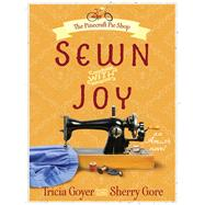 Sewn With Joy by Goyer, Tricia; Gore, Sherry, 9780736961349