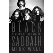 Black Sabbath: Symptom of the Universe by Wall, Mick, 9781250051349