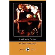 La Grande Ombre by Doyle, Arthur Conan, Sir; Savine, Albert (CON), 9781409921349