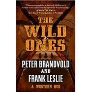 The Wild Ones by Brandvold, Peter; Leslie, Frank, 9781432831349