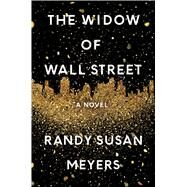 The Widow of Wall Street by Meyers, Randy Susan, 9781501131349
