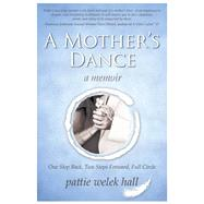 A Mother's Dance by Hall, Patti Welek, 9781608081349