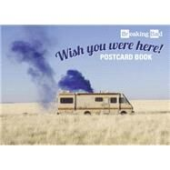 Wish You Were Here!: Breaking Bad Postcard Book by Breaking Bad, 9781631061349