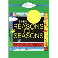 The Reasons for Seasons by Gibbons, Gail; Lutkin, Chris; Gibbons, Gail, 9781682621349