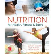 Nutrition for Health, Fitness and Sport by Williams, Melvin; Rawson, Eric; Branch, David, 9780078021350