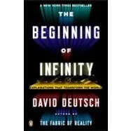 The Beginning of Infinity Explanations That Transform the World by Deutsch, David, 9780143121350