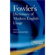 Fowler's Dictionary of Modern English Usage by Butterfield, Jeremy, 9780199661350