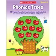 Phonics Trees 50+ Practice Pages That Help Kids Master Key Phonics Skills and Become Better Readers, Writers, And Spellers by Rhodes, Immacula, 9780545541350