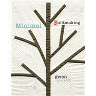 Minimal Quiltmaking by Marston, Gwen, 9781604601350