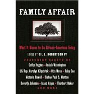 Family Affair What It Means to be African American Today by Robertson, Gil L., 9781932841350
