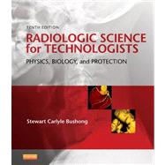 Radiologic Science for Technologists by Bushong, Stewart Carlyle, 9780323081351