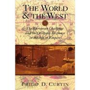 The World and the West: The European Challenge and the Overseas Response in the Age of Empire by Philip D. Curtin, 9780521771351