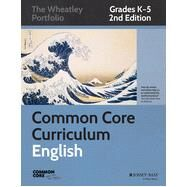 Common Core English, Grades K-5 The Wheatley Portfolio by Unknown, 9781118811351