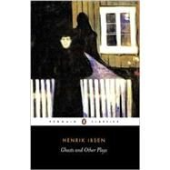 Ghosts and Other Plays by Ibsen, Henrik; Watts, Peter; Watts, Peter, 9780140441352