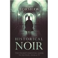 Historical Noir by Forshaw, Barry, 9780857301352